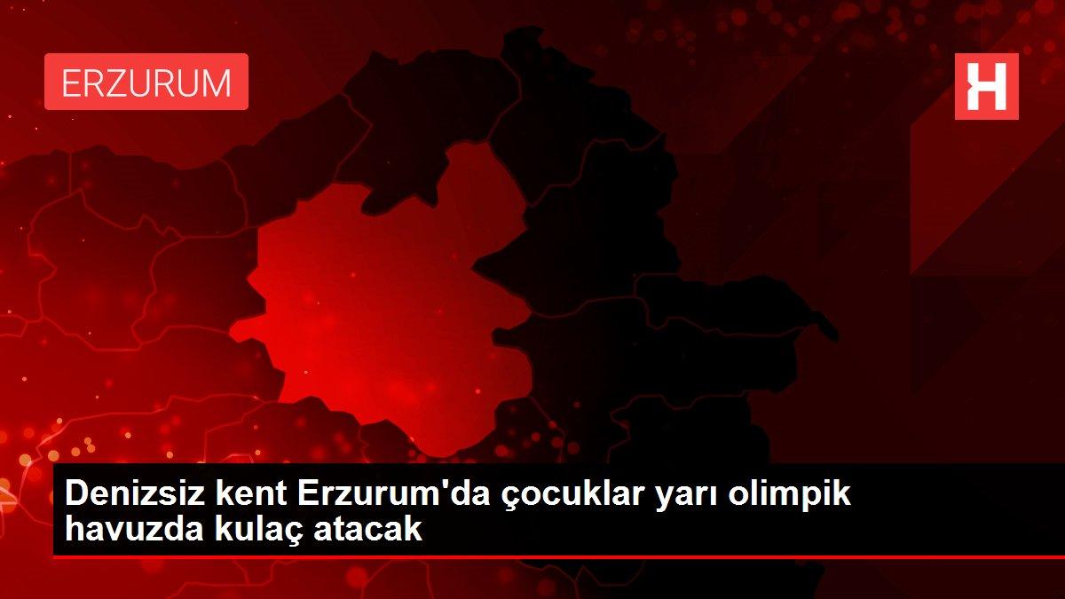 Son dakika haberi! Denizsiz kent Erzurum'da çocuklar yarı olimpik havuzda kulaç atacak