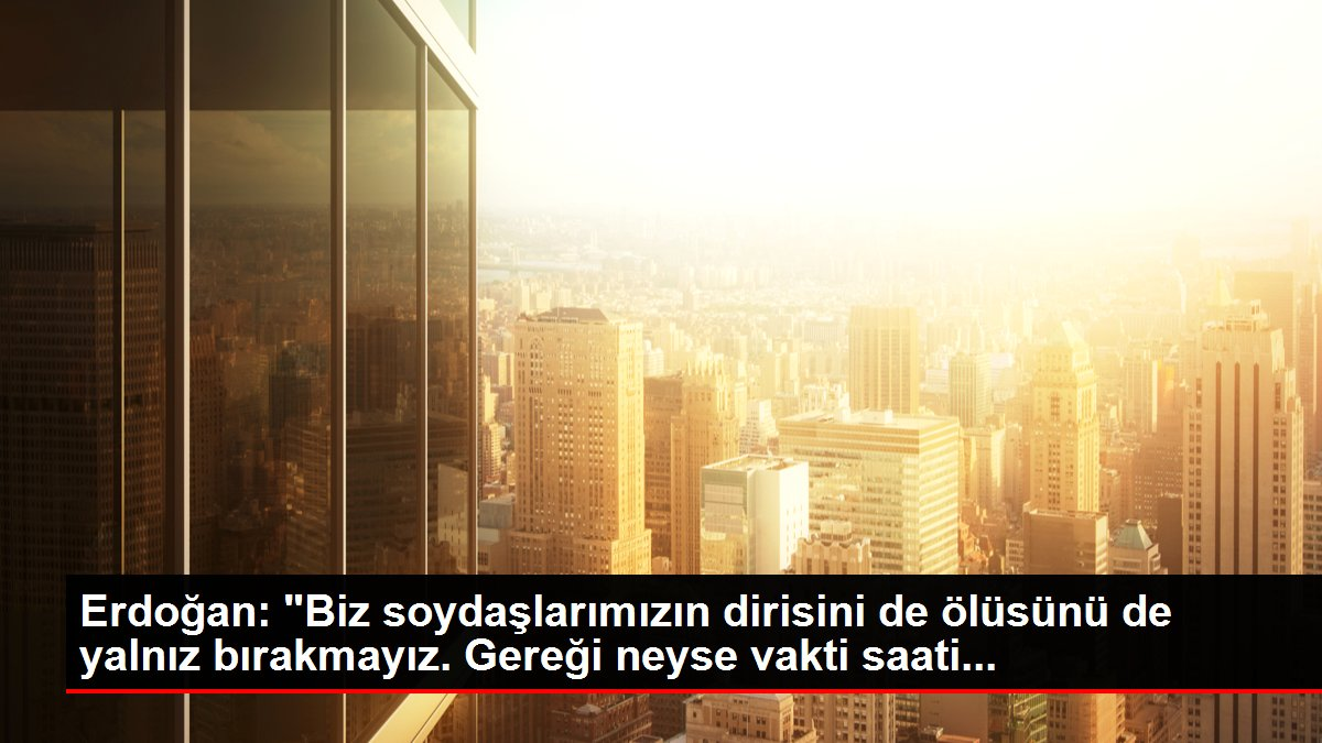 Son dakika haberi! Erdoğan:
