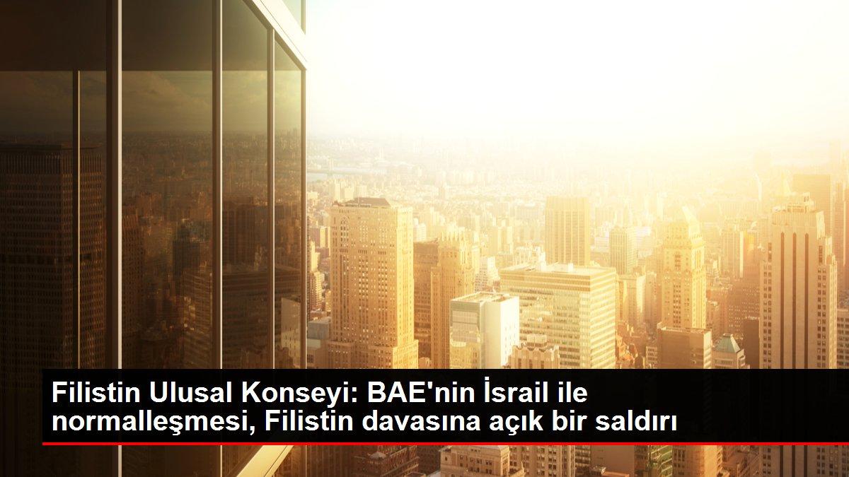 Son dakika haberi: Filistin Ulusal Konseyi: BAE'nin İsrail ile normalleşmesi, Filistin davasına açık bir saldırı