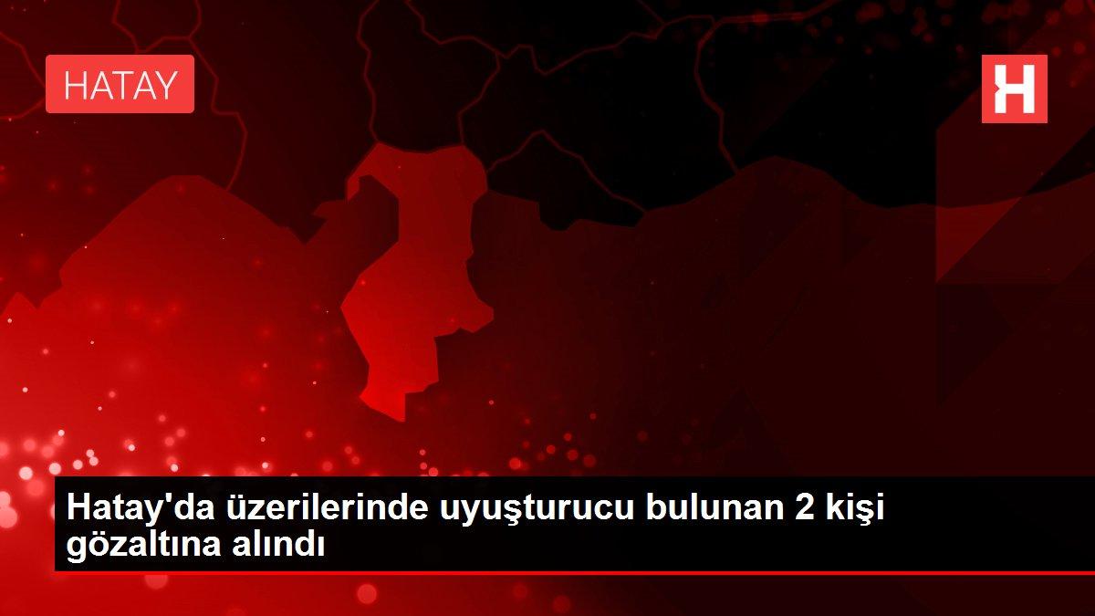 Son dakika haberleri! Hatay'da üzerilerinde uyuşturucu bulunan 2 kişi gözaltına alındı