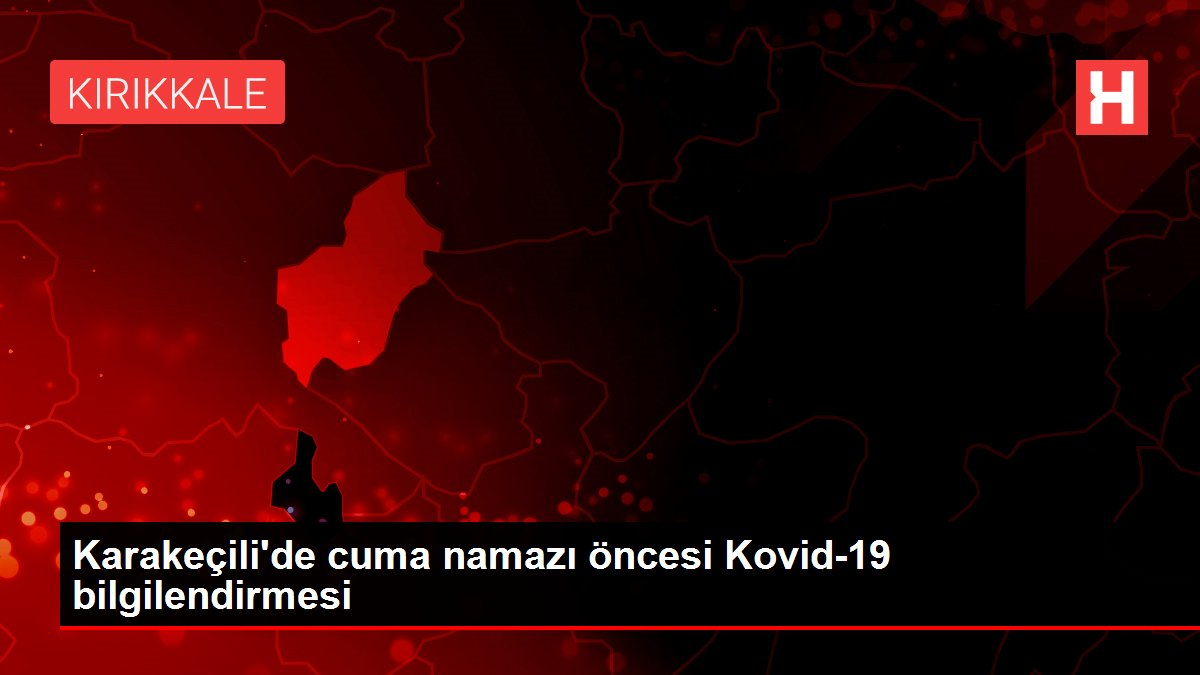 Karakeçili'de cuma namazı öncesi Kovid-19 bilgilendirmesi
