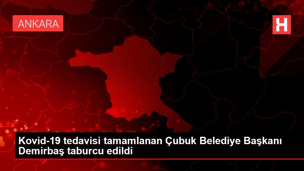 Kovid-19 tedavisi tamamlanan Çubuk Belediye Başkanı Demirbaş taburcu edildi