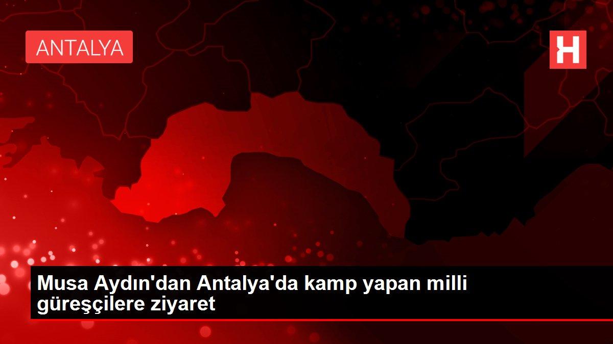 Musa Aydın'dan Antalya'da kamp yapan milli güreşçilere ziyaret
