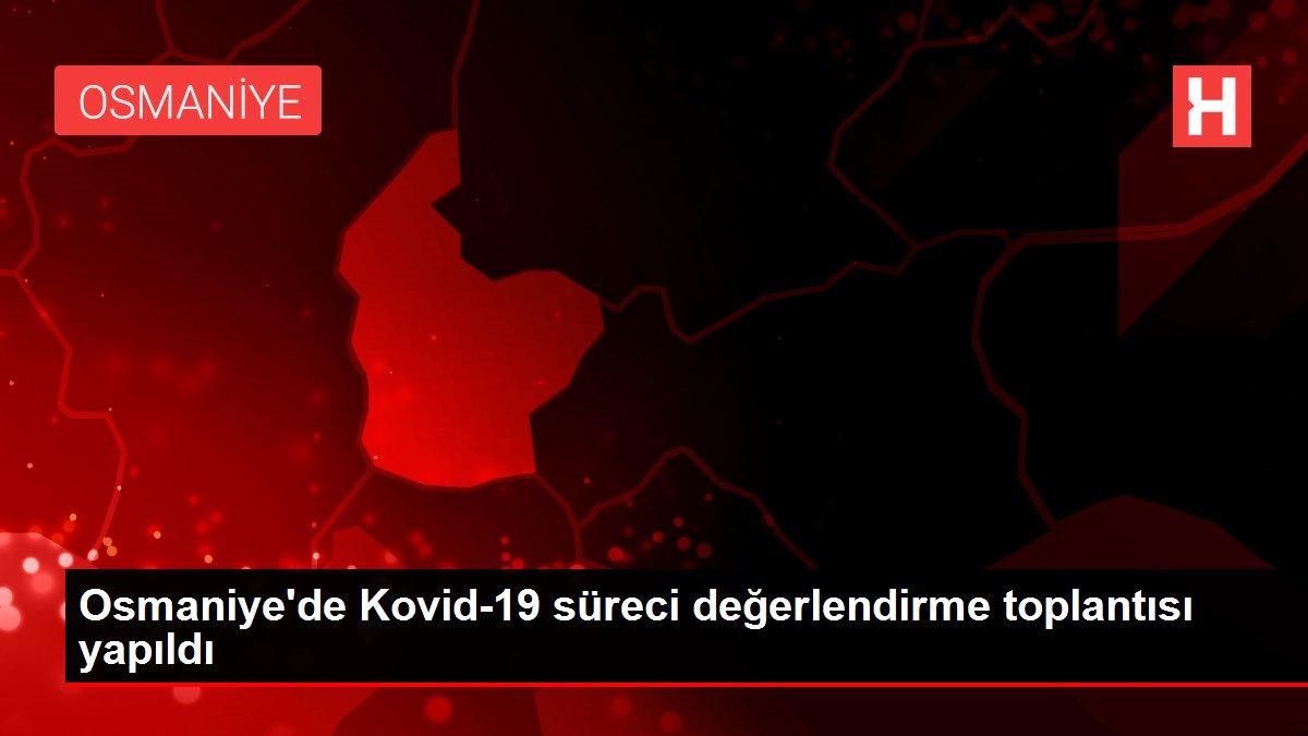 Son dakika haber! Osmaniye'de Kovid-19 süreci değerlendirme toplantısı yapıldı