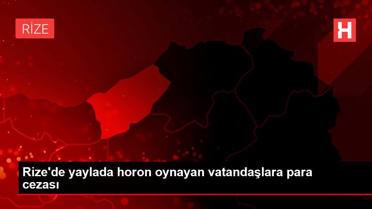 Rize'de yaylada horon oynayan vatandaşlara para cezası