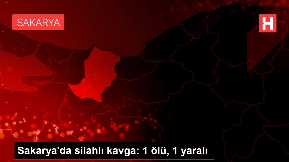 Son dakika haberi   Sakarya'da silahlı kavga: 1 ölü, 1 yaralı