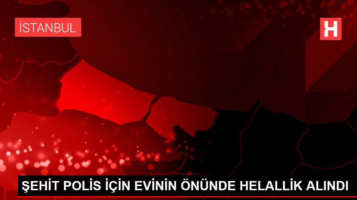 Son dakika haber | ŞEHİT POLİS İÇİN EVİNİN ÖNÜNDE HELALLİK ALINDI