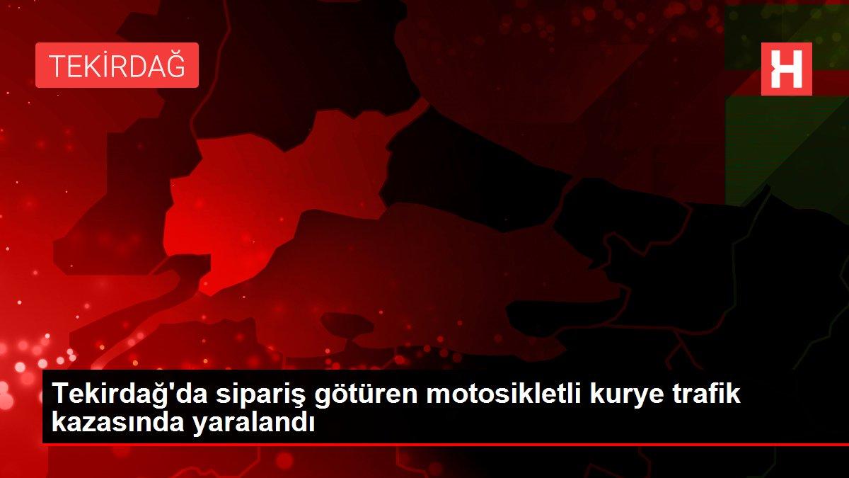 Son dakika haberi... Tekirdağ'da sipariş götüren motosikletli kurye trafik kazasında yaralandı