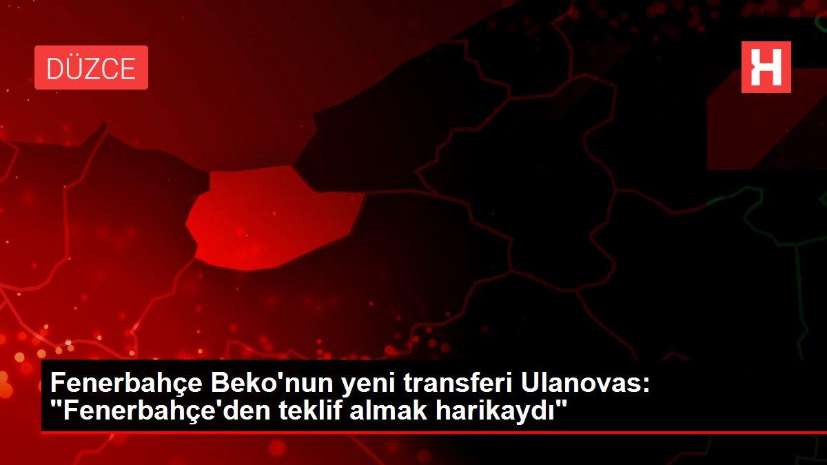 Son Dakika: Fenerbahçe Beko'nun yeni transferi Ulanovas: