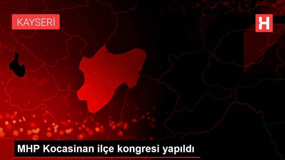 MHP Kocasinan ilçe kongresi yapıldı