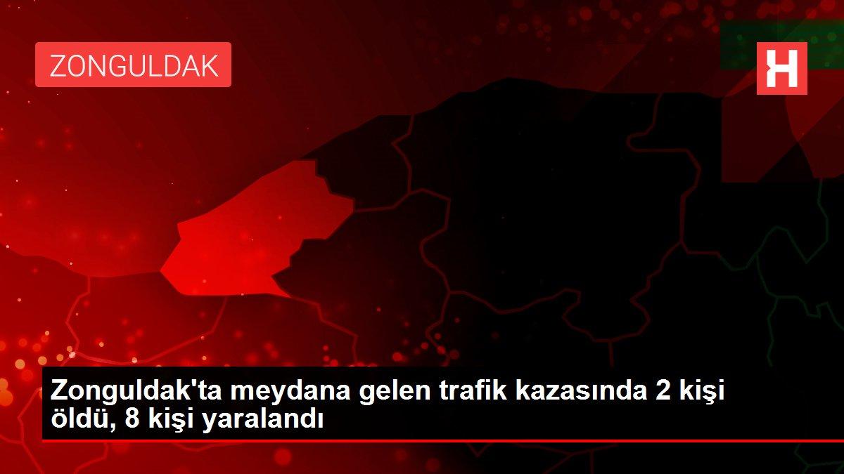Son Dakika | Zonguldak'ta meydana gelen trafik kazasında 2 kişi öldü, 8 kişi yaralandı