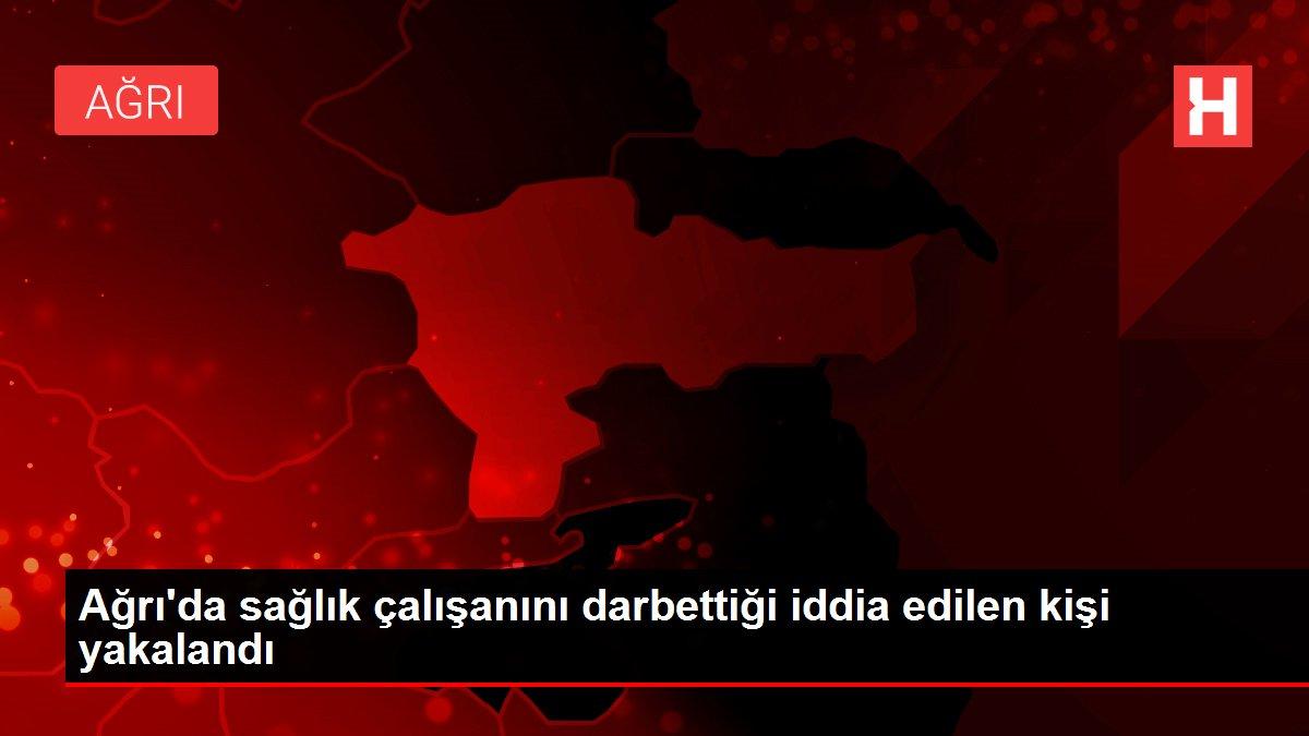 Ağrı'da sağlık çalışanını darbettiği iddia edilen kişi yakalandı