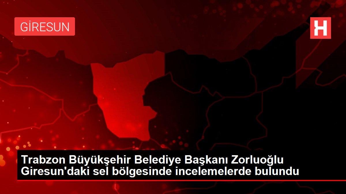Son dakika haber: Trabzon Büyükşehir Belediye Başkanı Zorluoğlu Giresun'daki sel bölgesinde incelemelerde bulundu