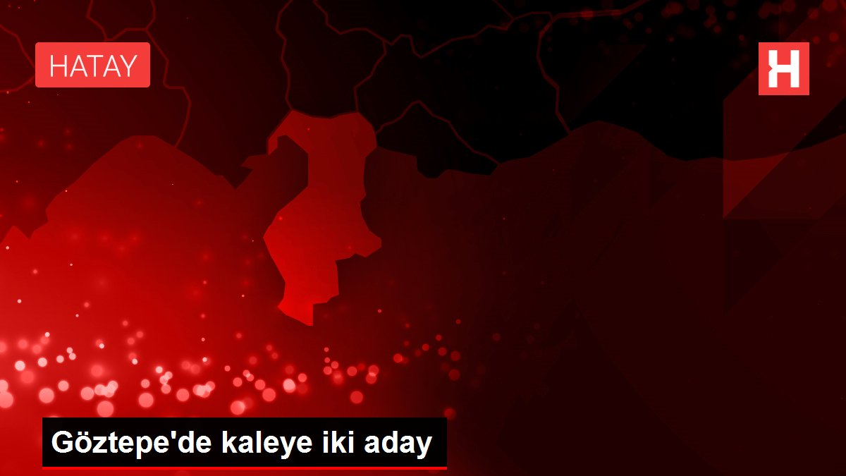 Son dakika haberi: Göztepe'de kaleye iki aday