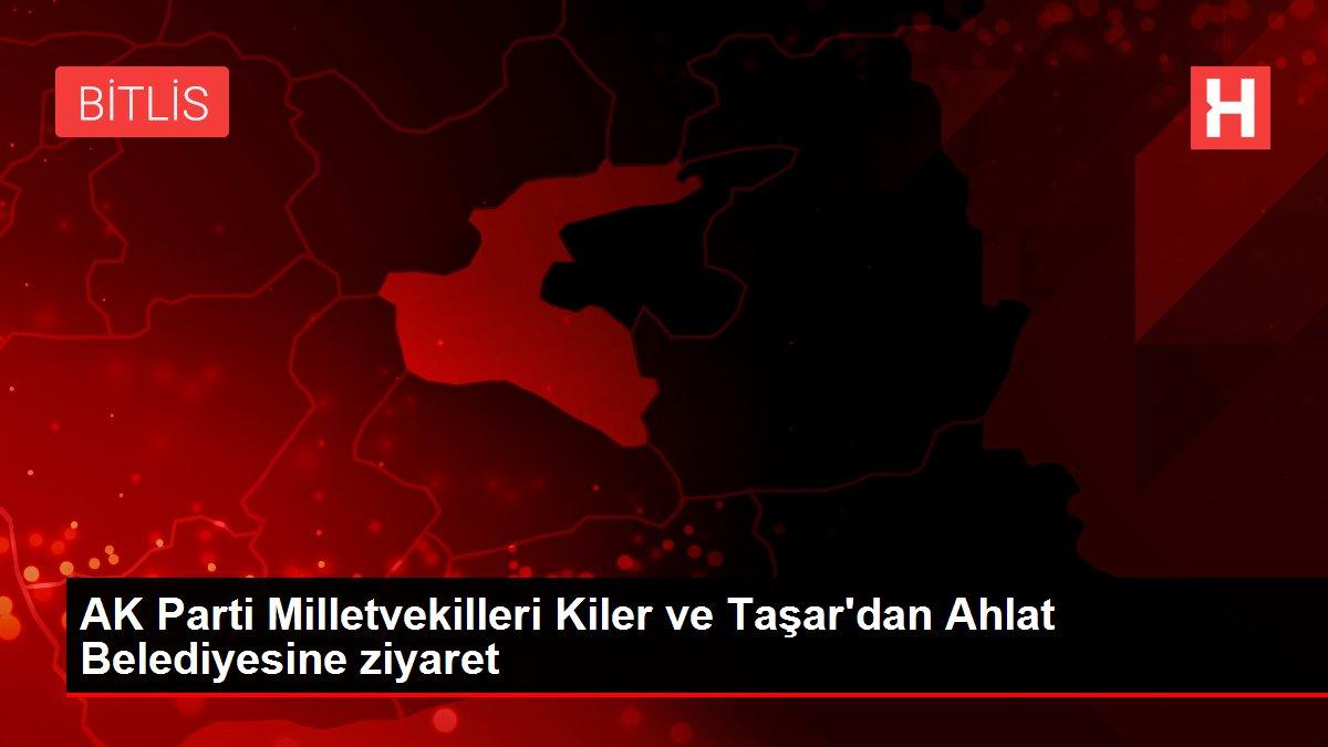 AK Parti Milletvekilleri Kiler ve Taşar'dan Ahlat Belediyesine ziyaret