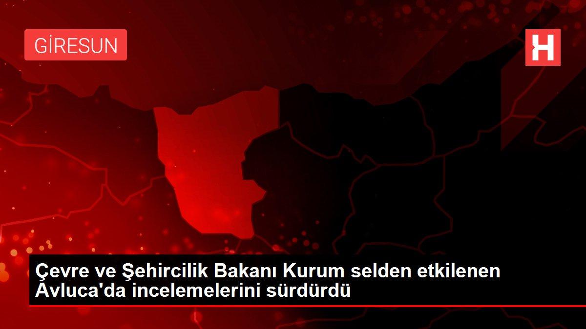 Son dakika haber | Çevre ve Şehircilik Bakanı Kurum selden etkilenen Avluca'da incelemelerini sürdürdü