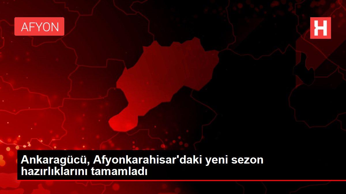 Ankaragücü, Afyonkarahisar'daki yeni sezon hazırlıklarını tamamladı
