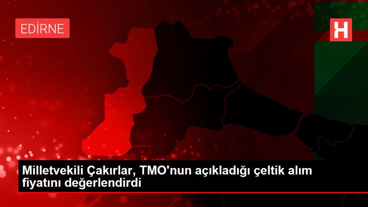 Milletvekili Çakırlar, TMO'nun açıkladığı çeltik alım fiyatını değerlendirdi