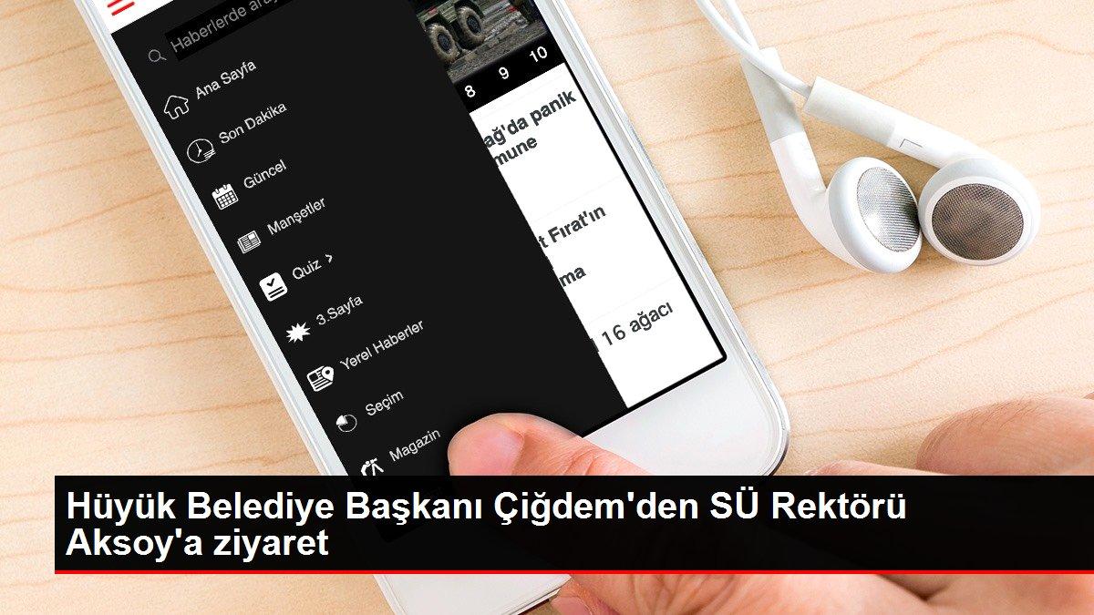 Hüyük Belediye Başkanı Çiğdem'den SÜ Rektörü Aksoy'a ziyaret