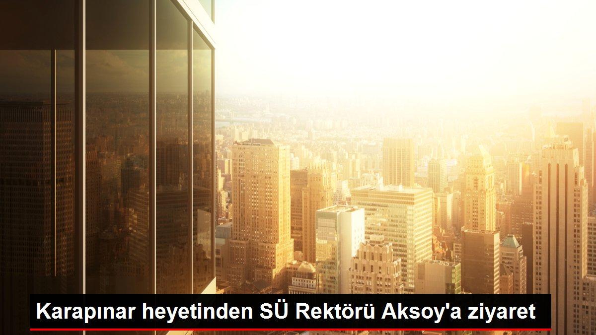 Karapınar heyetinden SÜ Rektörü Aksoy'a ziyaret