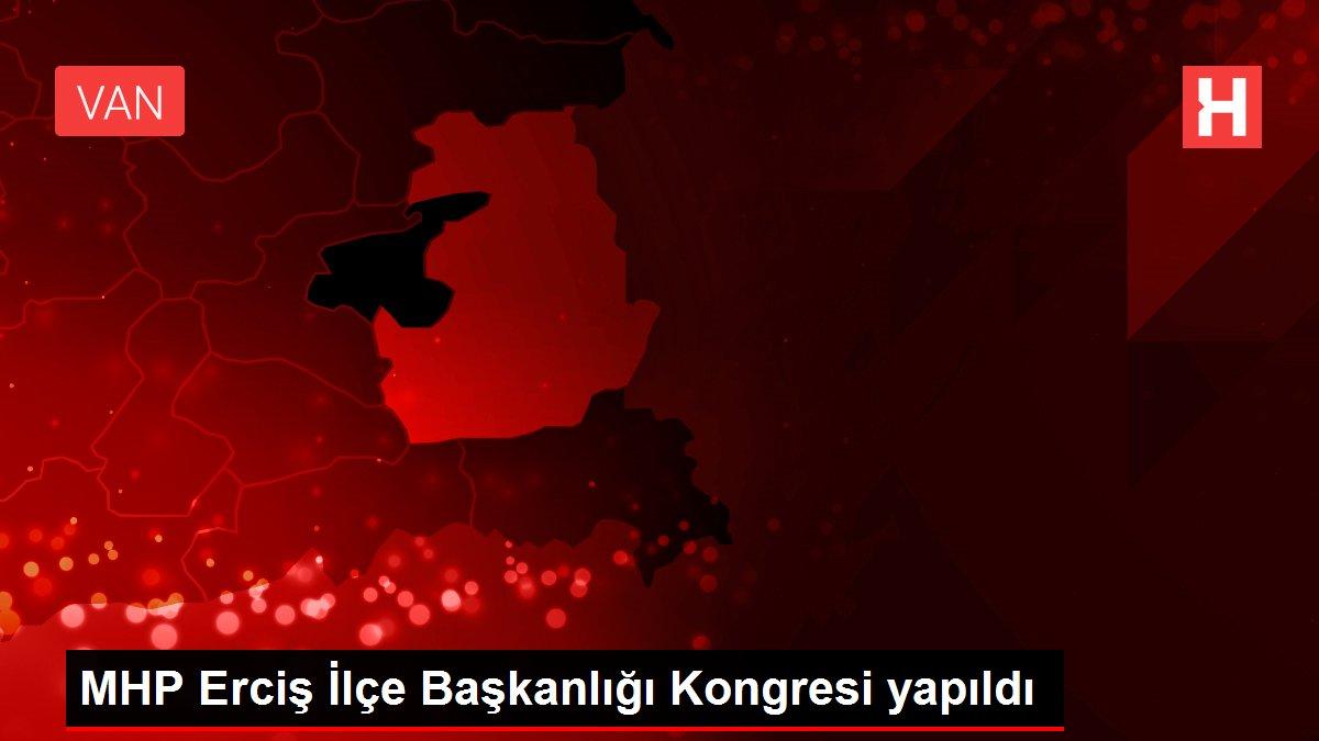 MHP Erciş İlçe Başkanlığı Kongresi yapıldı