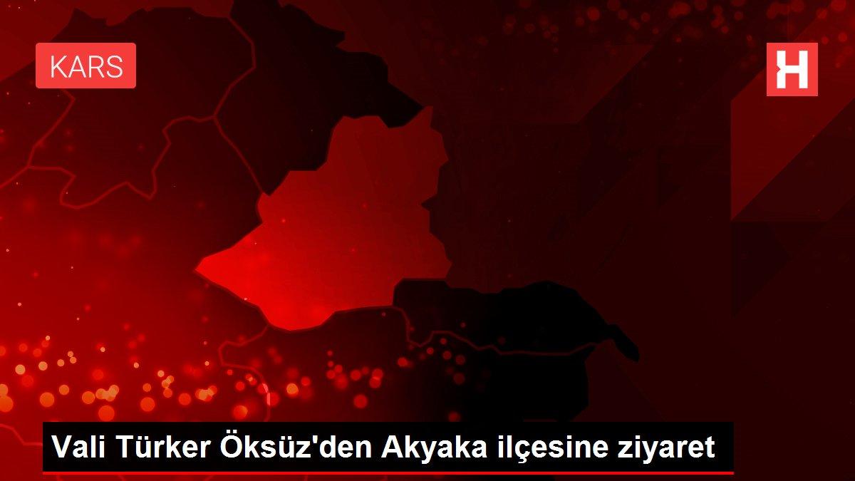 Vali Türker Öksüz'den Akyaka ilçesine ziyaret