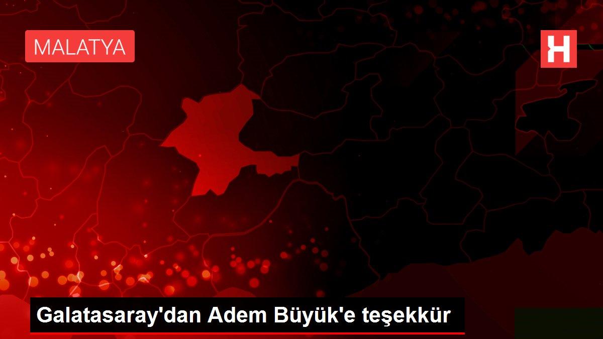 Galatasaray'dan Adem Büyük'e teşekkür