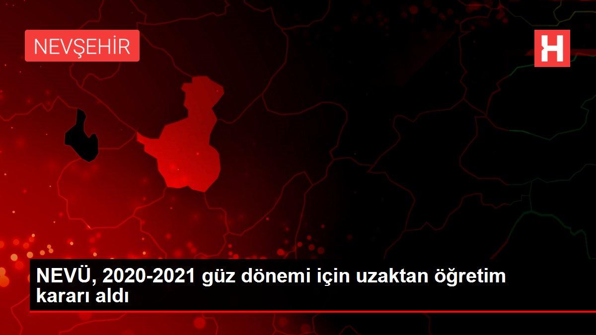 NEVÜ, 2020-2021 güz dönemi için uzaktan öğretim kararı aldı