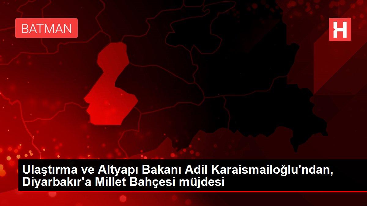 Son dakika haber... Ulaştırma ve Altyapı Bakanı Adil Karaismailoğlu'ndan, Diyarbakır'a Millet Bahçesi müjdesi