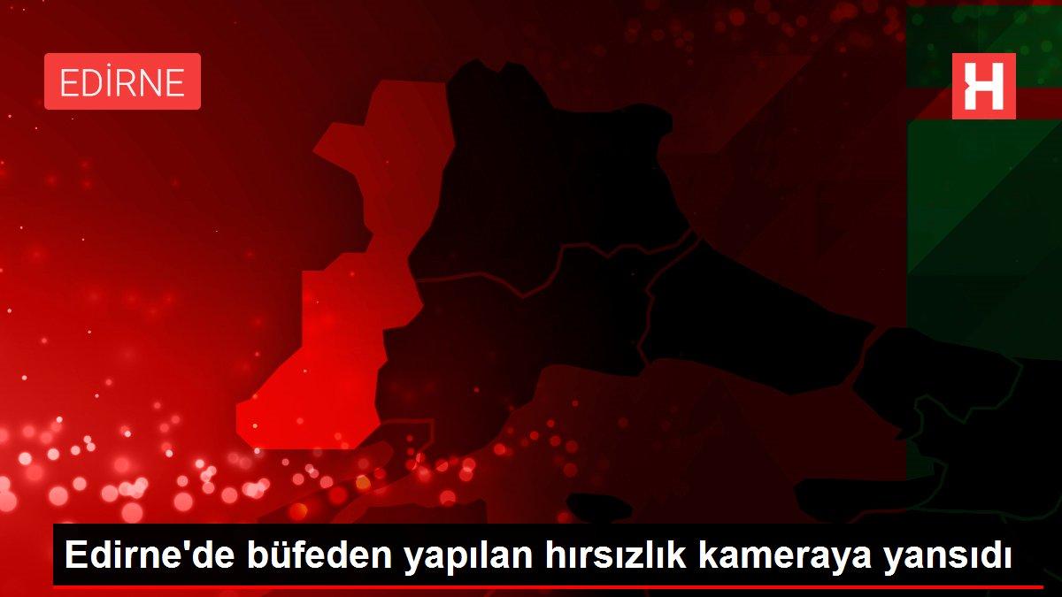Edirne'de büfeden yapılan hırsızlık kameraya yansıdı