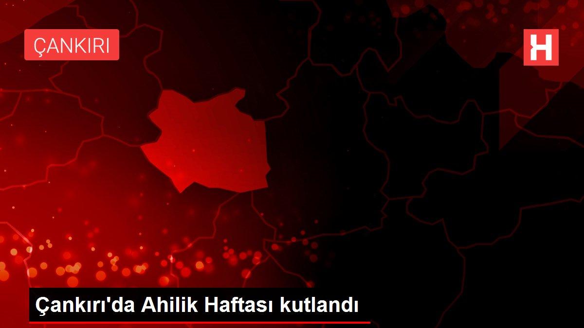 Çankırı'da Ahilik Haftası kutlandı