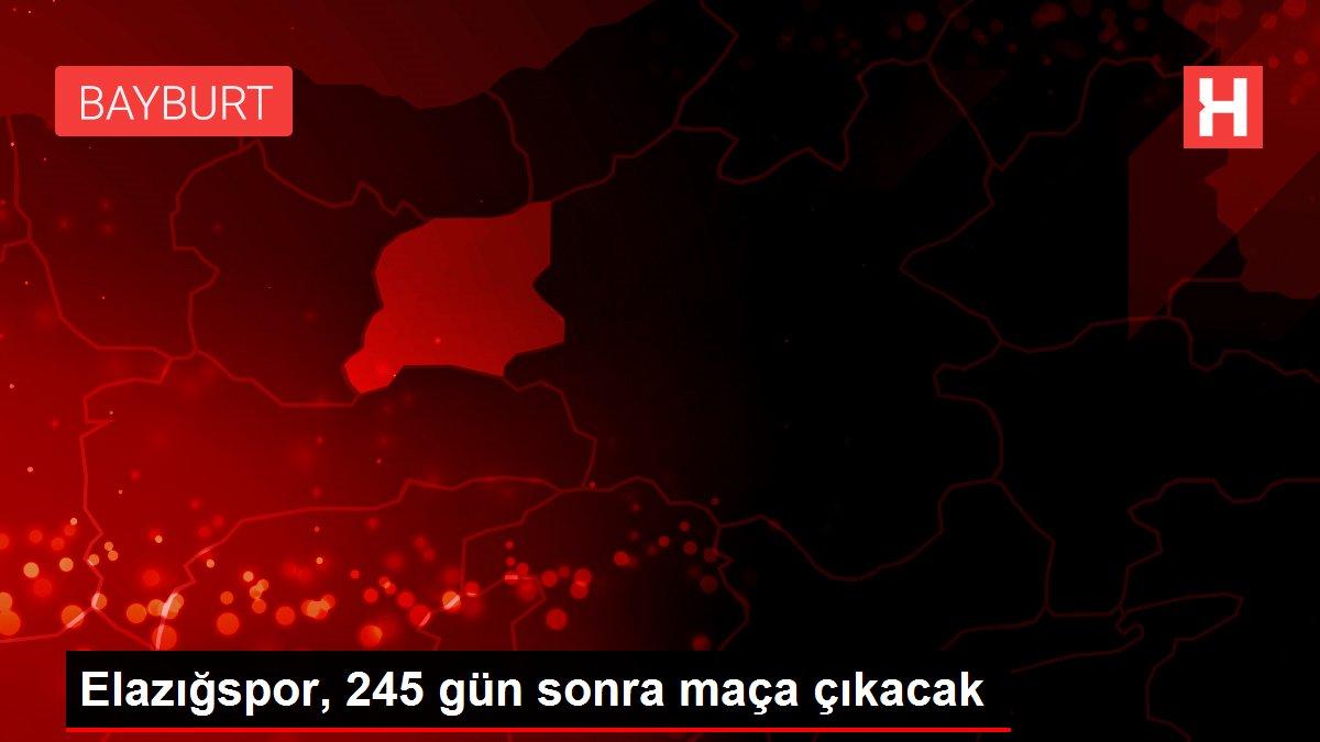 Elazığspor, 245 gün sonra maça çıkacak