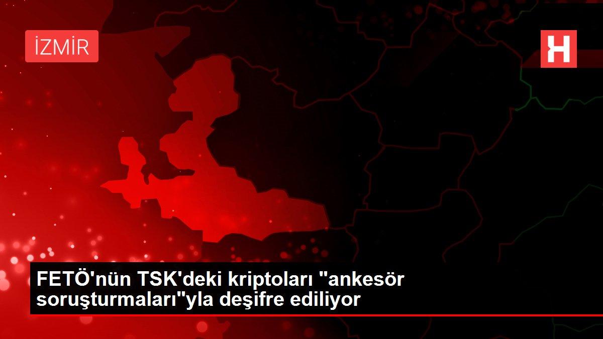 Son dakika haberleri! FETÖ'nün TSK'deki kriptoları 'ankesör soruşturmaları'yla deşifre ediliyor