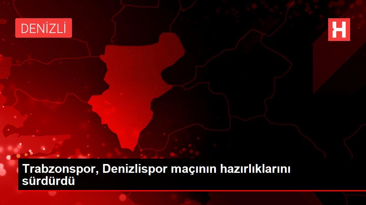 Trabzonspor, Denizlispor maçının hazırlıklarını sürdürdü