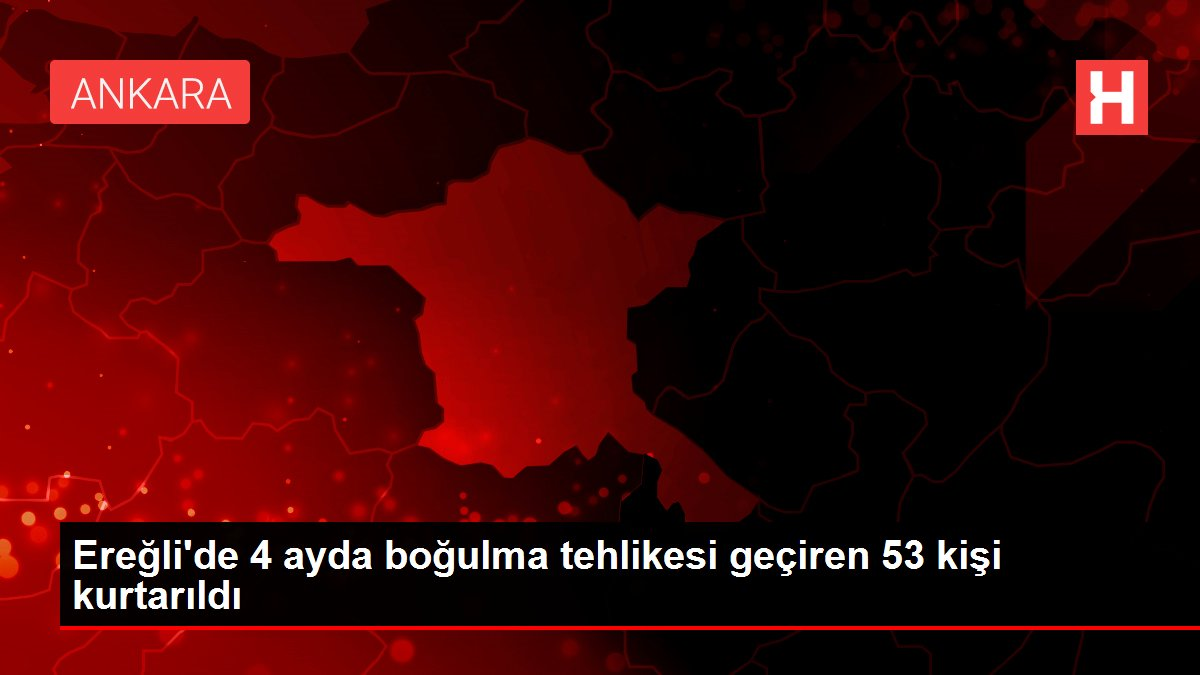 Ereğli'de 4 ayda boğulma tehlikesi geçiren 53 kişi kurtarıldı