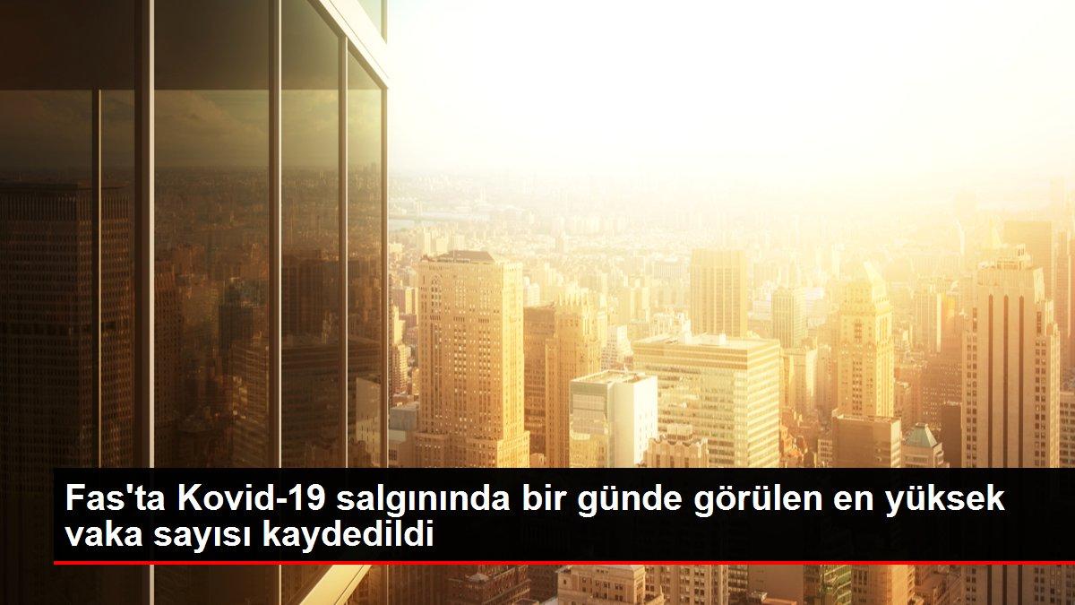 Son dakika haberi... Fas'ta Kovid-19 salgınında bir günde görülen en yüksek vaka sayısı kaydedildi