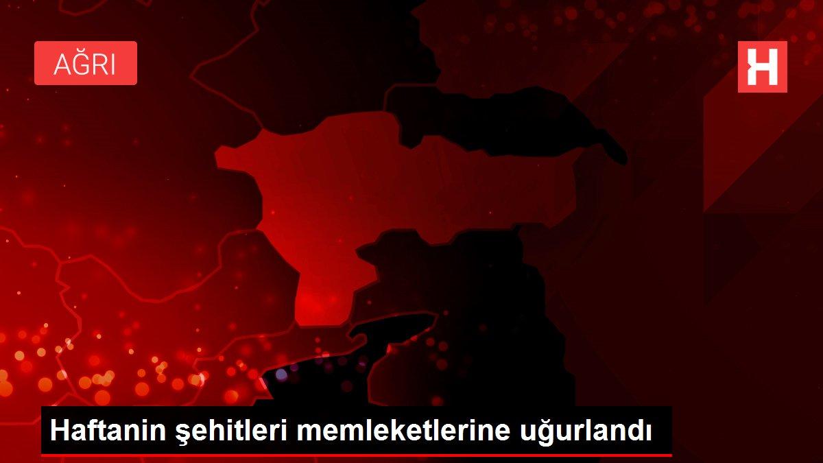 Haftanin şehitleri memleketlerine uğurlandı
