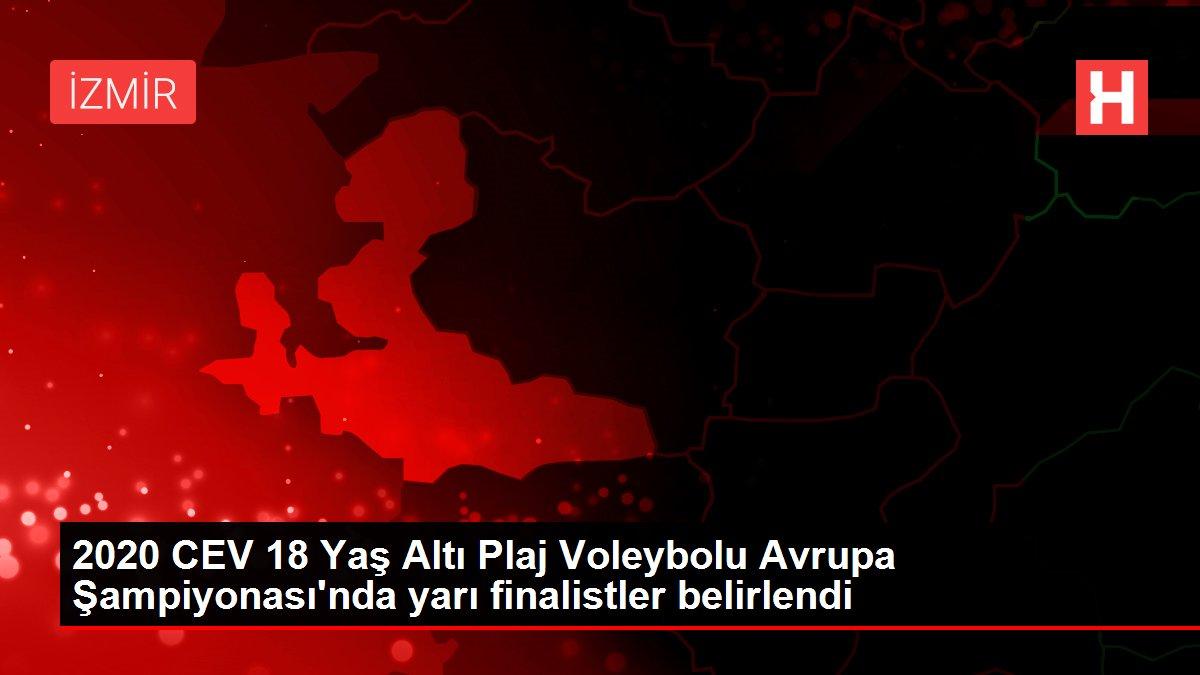 2020 CEV 18 Yaş Altı Plaj Voleybolu Avrupa Şampiyonası'nda yarı finalistler belirlendi