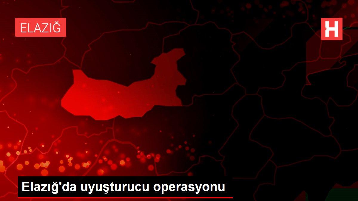 Son dakika haberleri! Elazığ'da uyuşturucu operasyonu