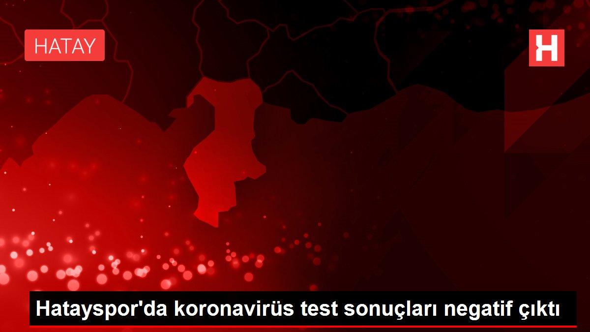 Hatayspor'da koronavirüs test sonuçları negatif çıktı