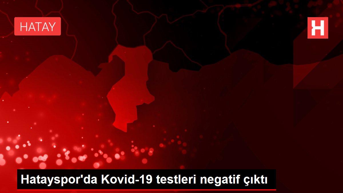 Hatayspor'da Kovid-19 testleri negatif çıktı
