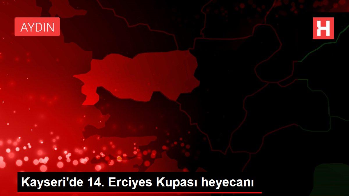 Kayseri'de 14. Erciyes Kupası heyecanı