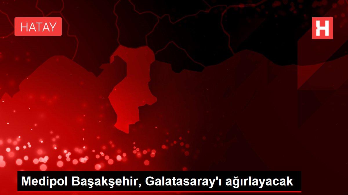 Medipol Başakşehir, Galatasaray'ı ağırlayacak