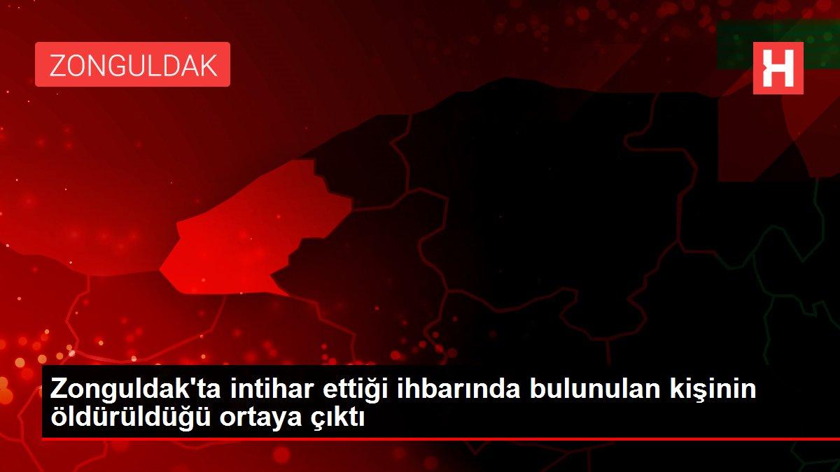 Son dakika haberi... Zonguldak'ta intihar ettiği ihbarında bulunulan kişinin öldürüldüğü ortaya çıktı