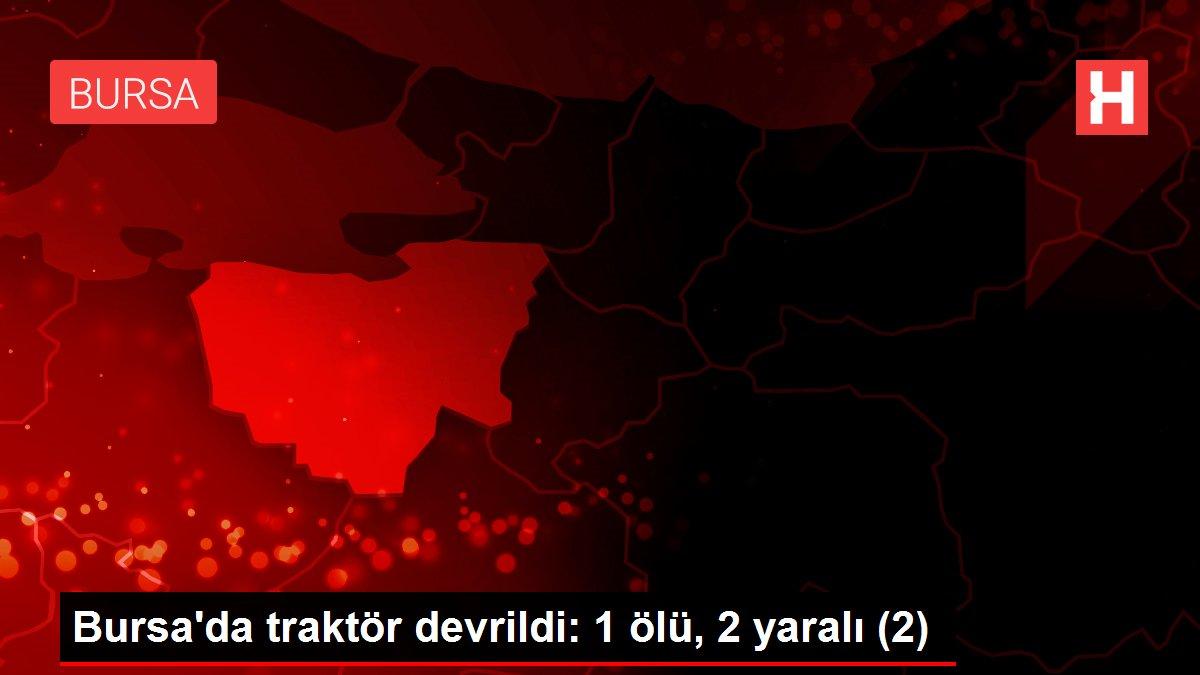 Bursa'da traktör devrildi: 1 ölü, 2 yaralı (2)