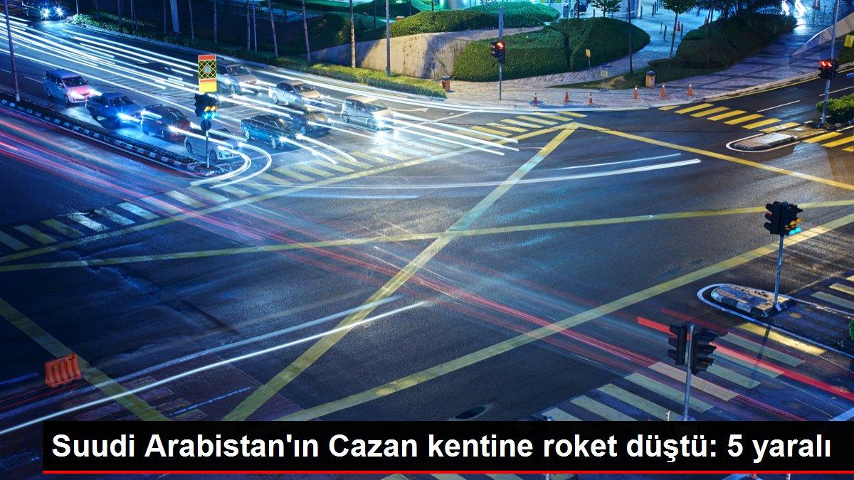Suudi Arabistan'ın Cazan kentine roket düştü: 5 yaralı