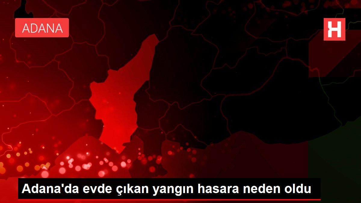 Son dakika haberleri... Adana'da evde çıkan yangın hasara neden oldu