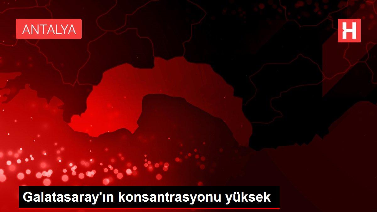 Galatasaray'ın konsantrasyonu yüksek