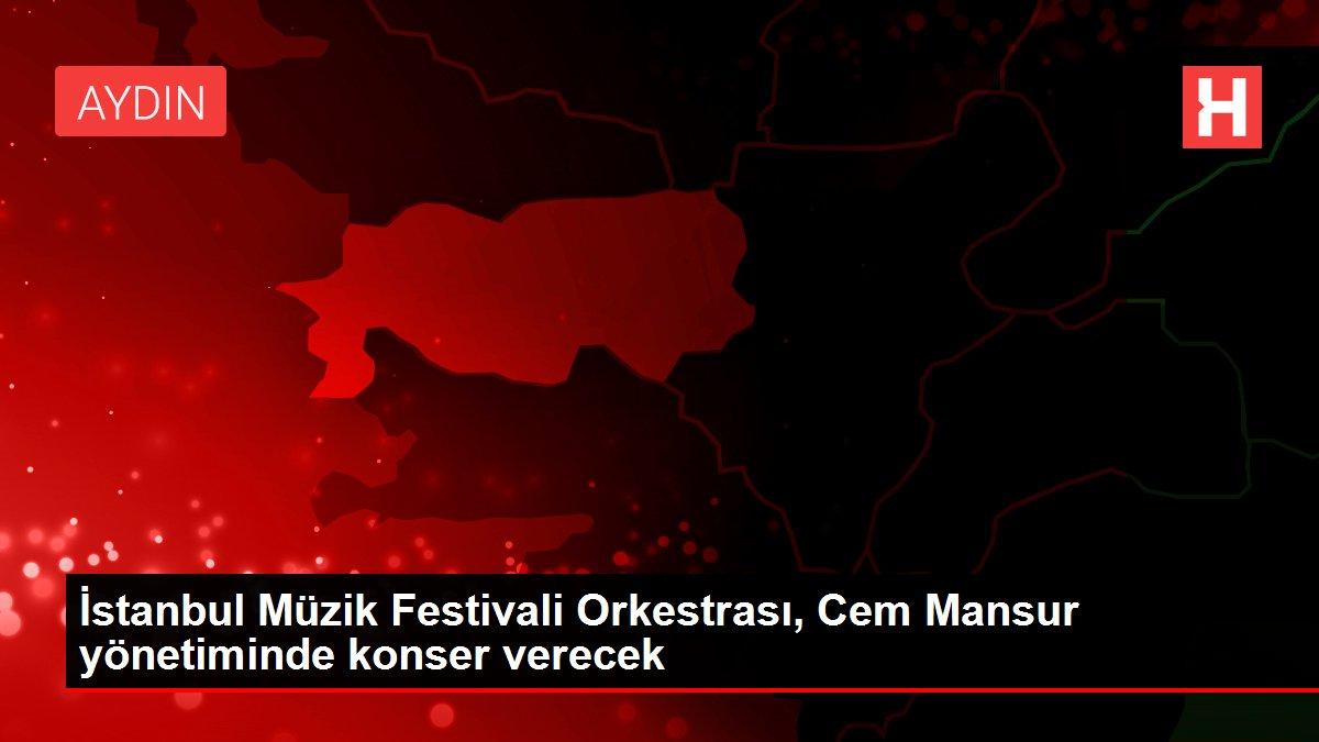 İstanbul Müzik Festivali Orkestrası, Cem Mansur yönetiminde konser verecek