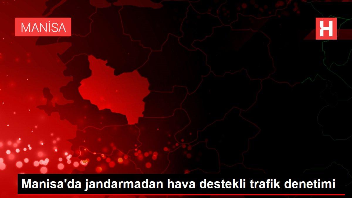 Manisa'da jandarmadan hava destekli trafik denetimi